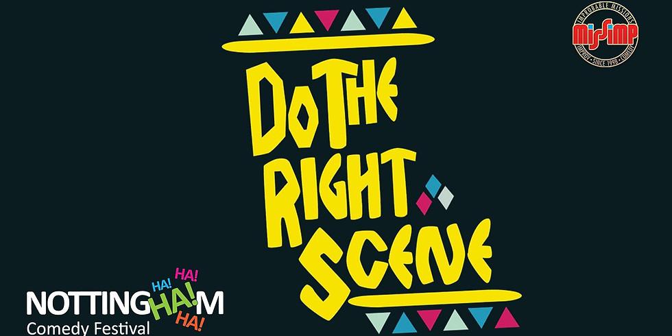 Do The Right Scene at the Nottingham Comedy Festival