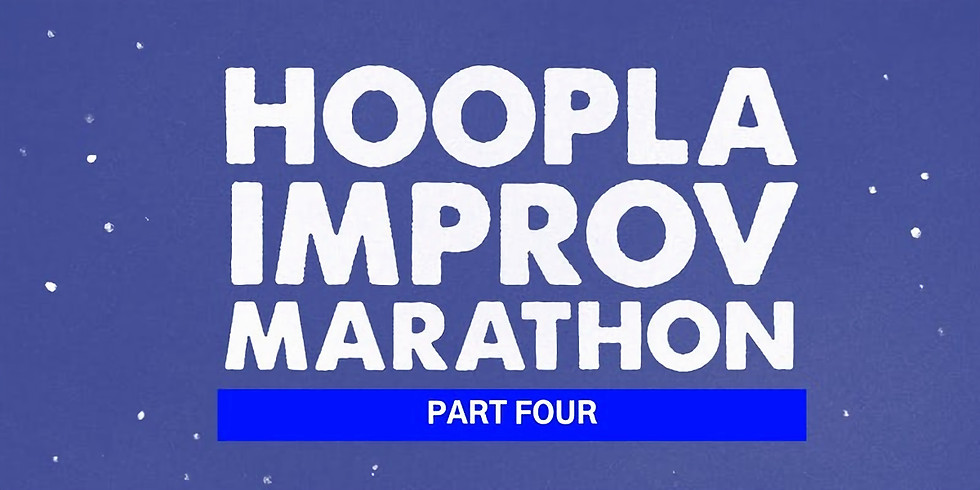 Host   Hoopla Improv Marathon part four