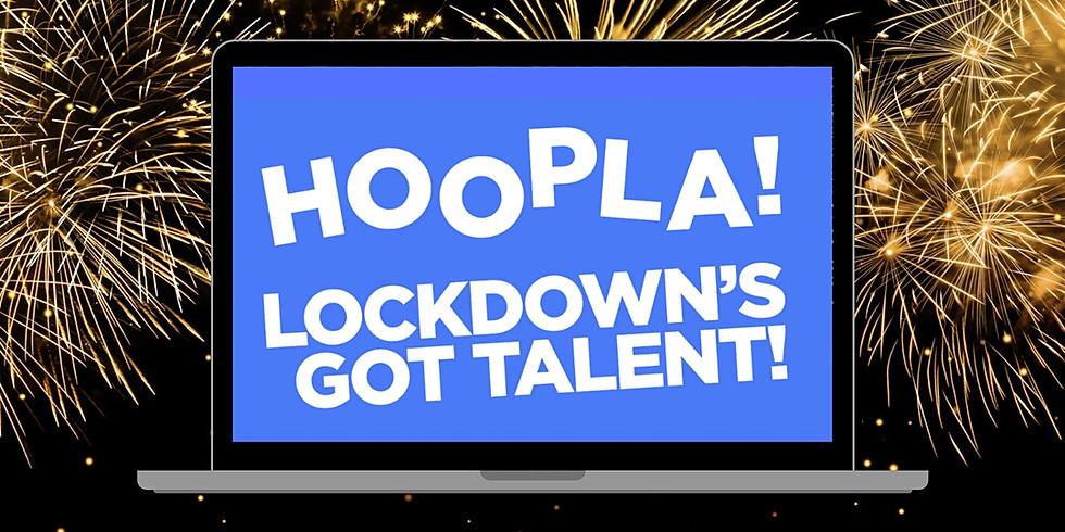 Hosting   Hoopla presents Lockdown's Got Talent