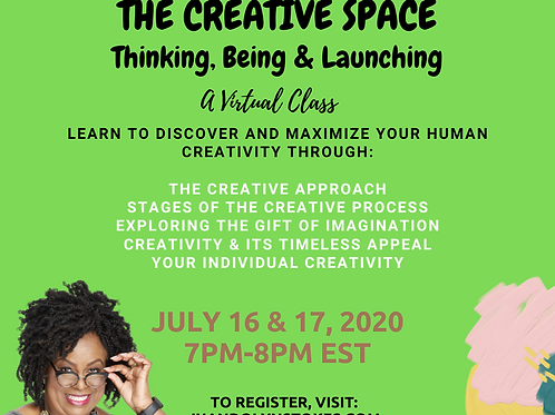 THE CREATIVE SPACE: THINKING, BEING & LAUNCHING