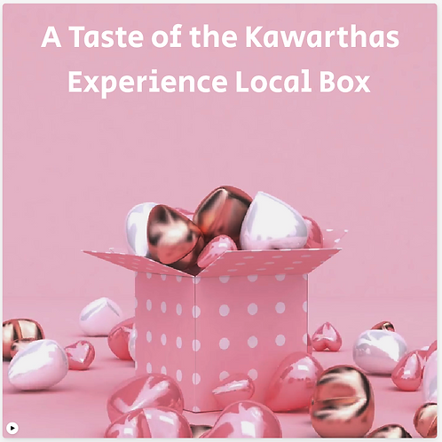 GIFT CERTIFICATE INCL KAWARTHA DELIVERY Experience Local Box  -ORDER BY Ju