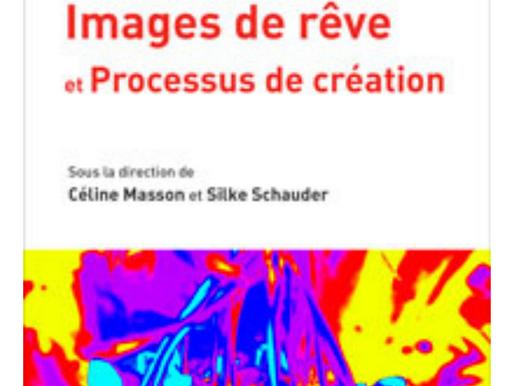 IMAGES DE RÊVE ET PROCESSUS DE CRÉATION