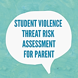 Student Violence Threat Risk Assessment for Parents