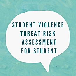 Student Violence Threat Risk Assessment for Students