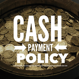 Cash Payment Policy