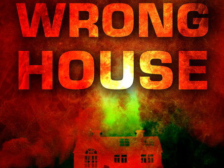 The Wrong House is coming