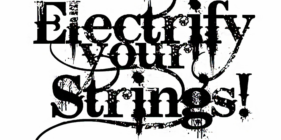 Electrify Your Strings - Mason Fiddle Fest