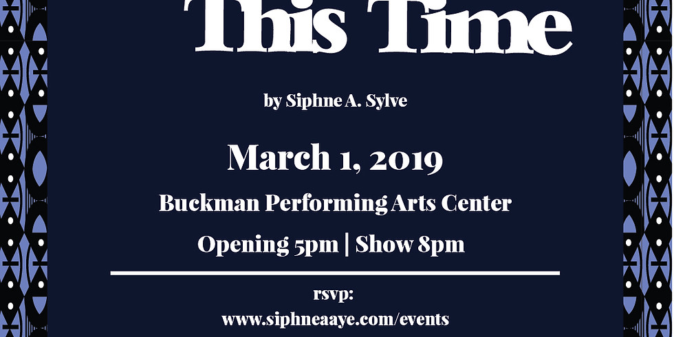 This Place, This Time | New Works by Siphne A. Sylve