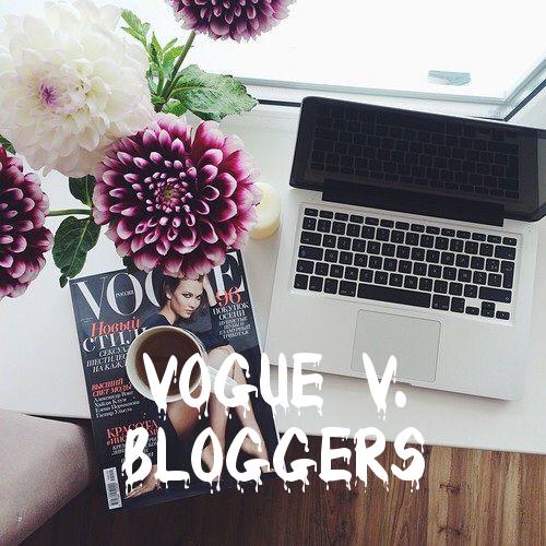 VOGUE.com Editors Versus Bloggers