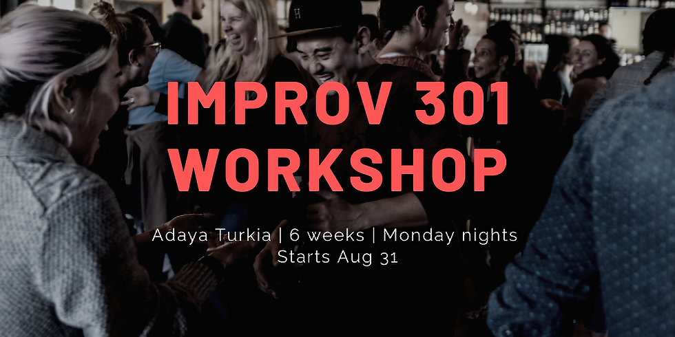 Improv 301 - Patterns, Games and Intro to Long Form