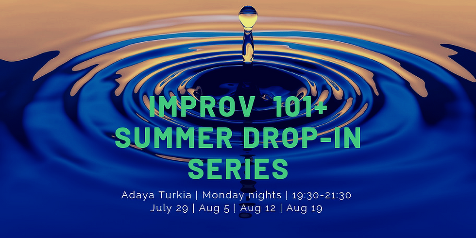Improv 101+ Summer Drop In Series - FOUR SESSION PASS