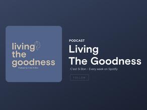 """""""Living The Goodness - Podcast by C'est Si Bon"""": Những câu chuyện lần đầu được kể"""