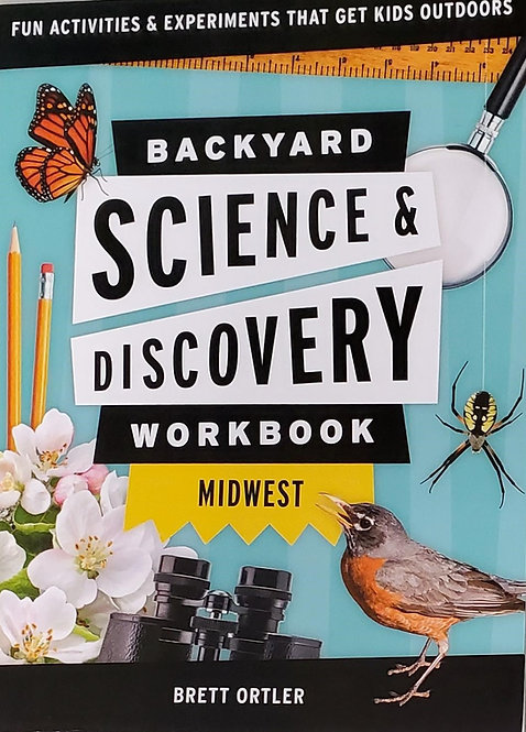 Backyard Science & Discovery Workbook - Midwest