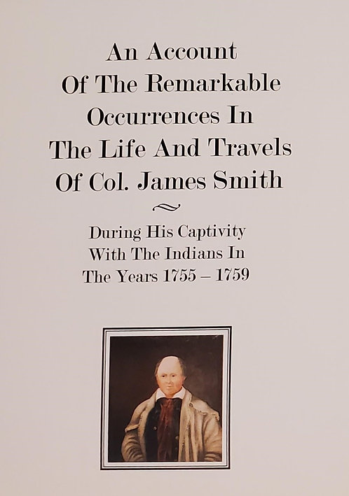 An Account of the Remarkable Occurrences in the Life of Col. James Smith