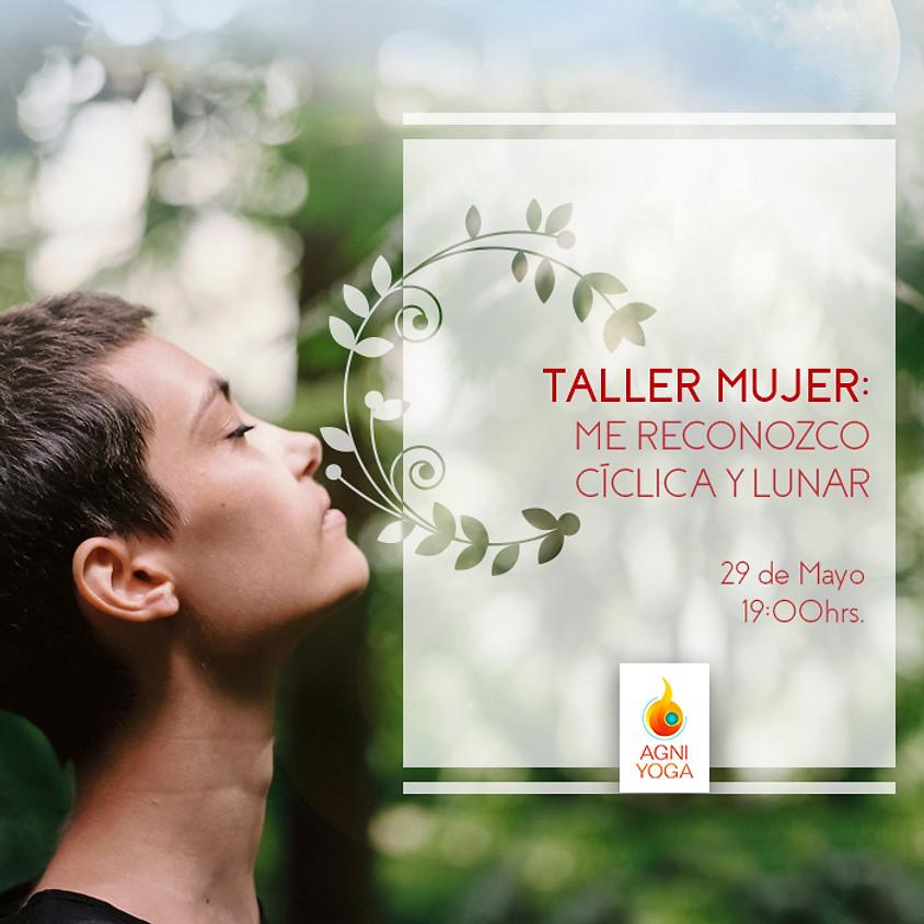 Taller Mujer: Me reconozco cíclica y lunar