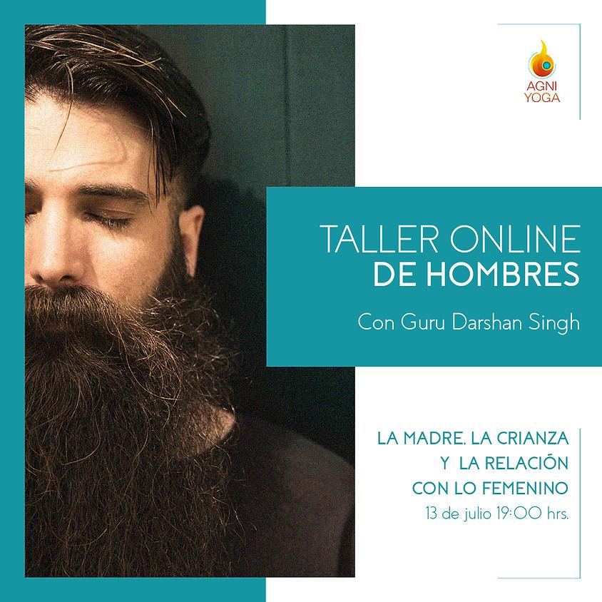 Taller Online Hombres: Autoestima: La madre, la crianza y la relación con lo femenino (1)