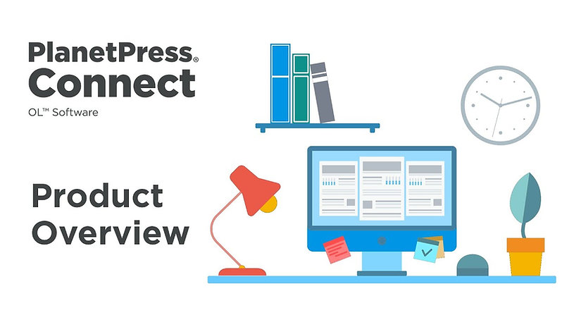 PlanetPress Connect Product Overview