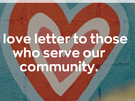 A Love Letter to Those Who Serve Our Community
