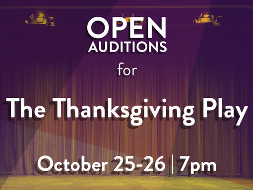 OPEN AUDITIONS - The Thanksgiving Play
