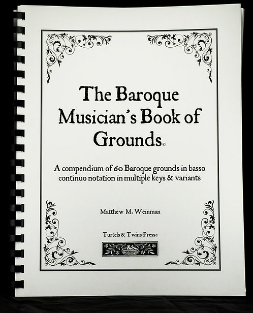 The Baroque Musician's Book of Grounds