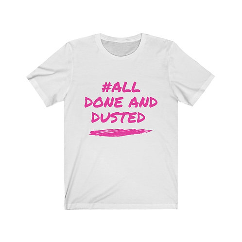 "Pink ""#All Done And Dusted"" Short Sleeve Tee"