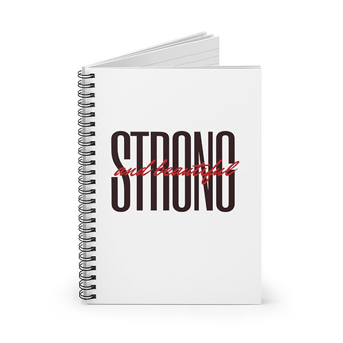 """Strong And Beautiful"" Spiral Notebook - Ruled Line"