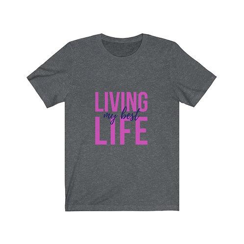 "Fuscia/Blue ""Living My Best Life"" Short Sleeve Tee"