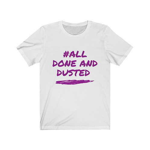 "Purple ""#All Done And Dusted"" Short Sleeve Tee"