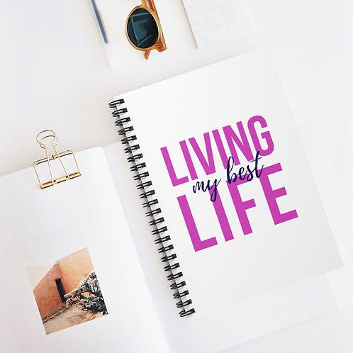 """""""Living My Best Life"""" Spiral Notebook - Ruled Line"""