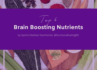 Top 6 Brain Boosting Nutrients