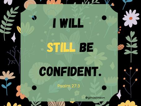 I Will Still be Confident