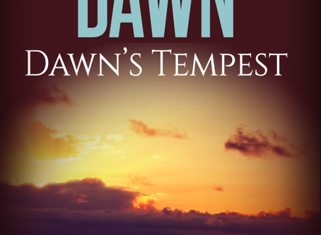 Dawn's Tempest out soon...