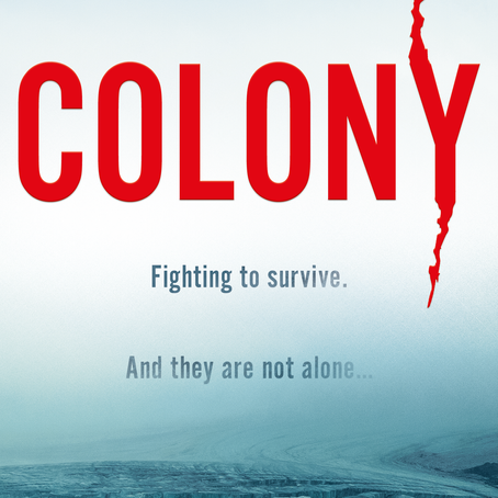 Colony: the story behind the book...    Part 1