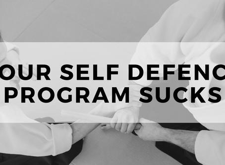 Your Self Defence Program Sucks