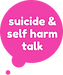 suicide and self harm Talk RGB.png