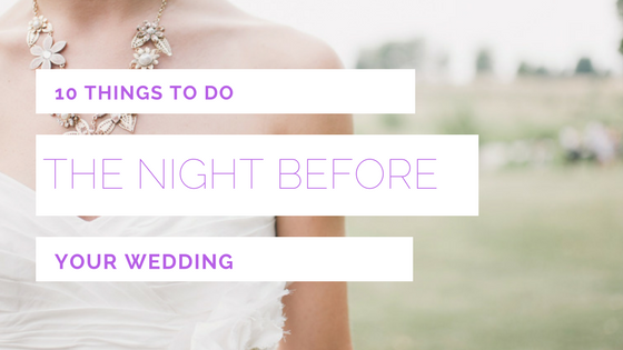 10 Things To Do The Night Before Your Wedding Planner Columbia Sc Endless Events