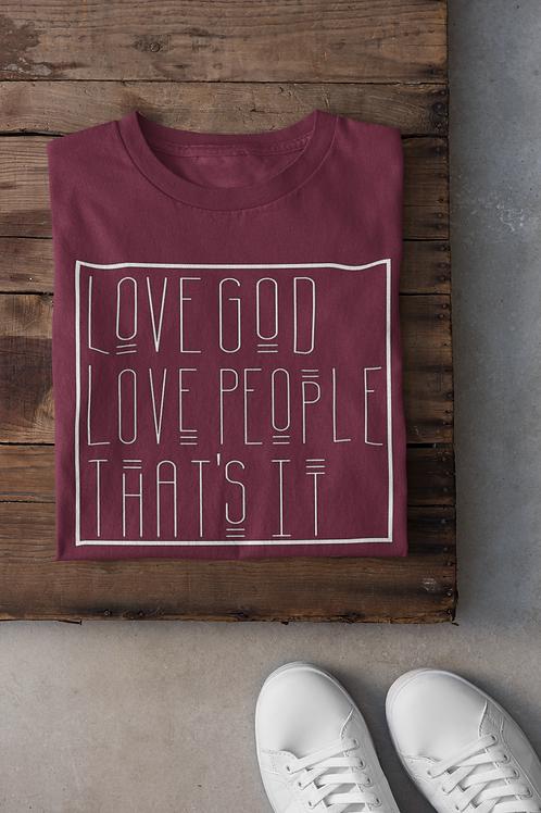 Love God Love People Tee