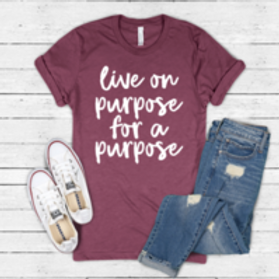Live on Purpose for a Purpose