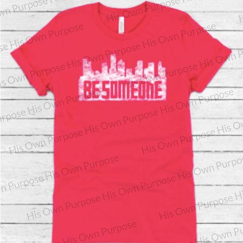 Be Someone (white print)