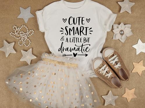 Cute, Smart & A Little Bit Dramatic