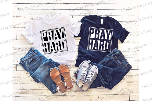 Pray Hard (White Print)