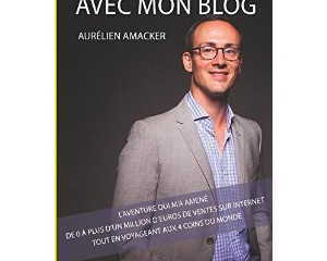LECTURE : Je gagne ma vie avec mon blog