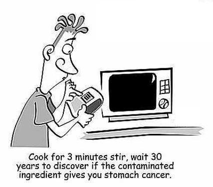 Cuisez pendant 3 minutes, attendez 30 ans pour voir si l'ingrédient contaminé vous a donné un cancer de l'estomac