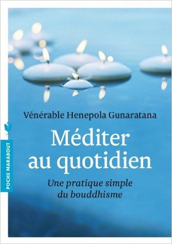 Méditer au quotidien Vénérable Henepola Gunaratana