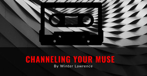 Winter's Blog: Channeling Your Muse