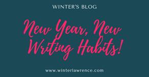 Winter's Blog: New Year, New Writing Habits!