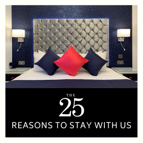 The 25 Reasons to Stay with us...