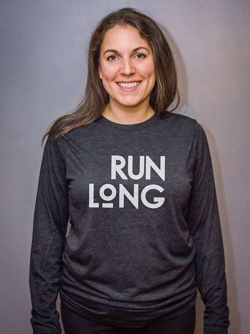 Run Long... Long Sleeve