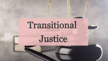 TRANSITIONAL JUSTICE: CLOSURE BEFORE BEGINNING
