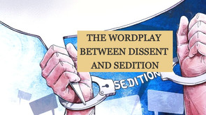 THE WORDPLAY BETWEEN DISSENT AND SEDITION